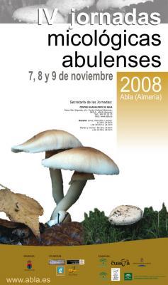 IV Jornadas Micologicas Abulenses, 7, 8 y 9 de noviembre de 2008