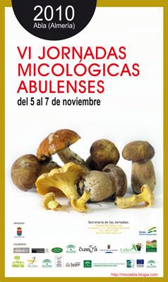 VI Jornadas Micológicas Abulenses. Abla (Almería), 5-7 de noviembre de 2010